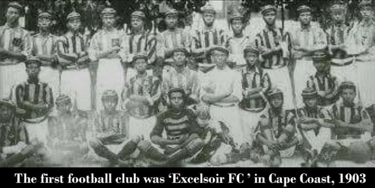 The first football club was 'Excelsoir FC ' in Cape Coast, 1903. The word 'Excelsoir ' is of Latin origin meaning 'higher ' or 'superior It was formed by the then headmaster of the Government Boys' School, Mr. Briton, a Jamaican trained in England. The team was mainly schoolboys. They had their first game against a team of European residents in Cape Coast in December 1903 at Victoria Park.