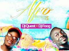 DJ QUEST x DJ FOOG - AFRO SUMMER MIX 2019