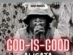 Aligata - God Is Good