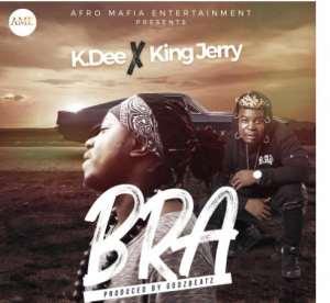 """K Dee Releases Hot Banger """"Bra"""" Ft King Jerry"""