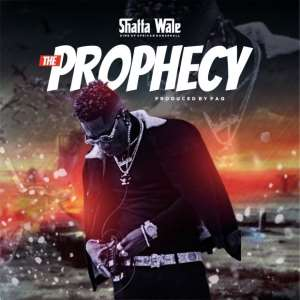 Shatta Wale releases much-anticipated single 'Prophecy'