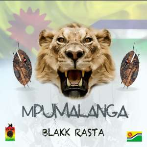 Blakk Rasta Gives Mpumalanga A New Anthem