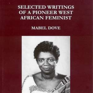 Mabel Dove Danquah - The First Woman Elected In African Legislative Assembly