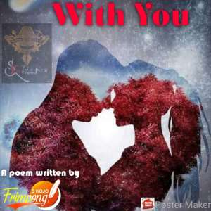 With You: A Poem