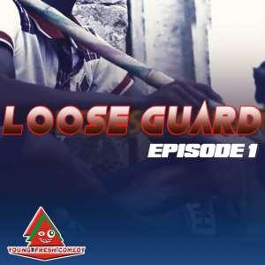 Yung Fresh Comedy - Loose Guard [Episode 1] @YungFreshComedy
