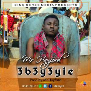 Mr. Hayford drops his much awaited  banger dubbed '3beyeyie'