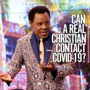 A Christian Can Get Sick With Coronavirus—TB Joshua