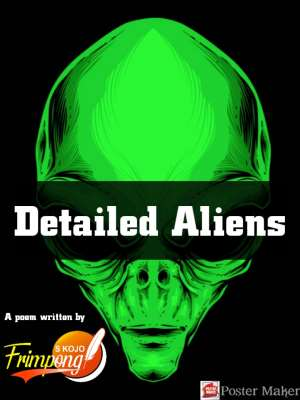 Detailed Aliens, A Poem