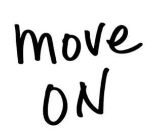 Move On, Let Go, Break Free