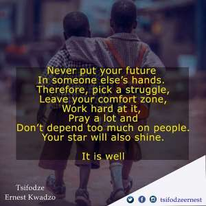 Never Put Your Future In Someone Else's Hands