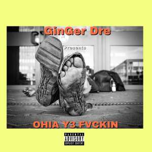 Dre_Nation front-line Artist 'Ginger Dre' drops a mind blowing single duped (Ohia Y3 Fvcking)