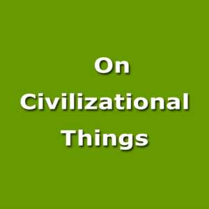On Civilizational Things