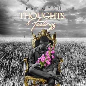 """Prempeh Out With Debut EP """"Thoughts & Feelings"""""""