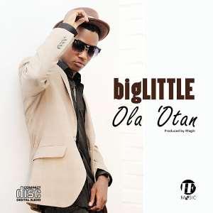 New Music: Biglittle (@Iambiglittle) - Ola 'Otan (Prod. Magik)