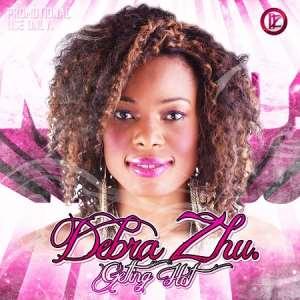 Debra Zhu - Getting Hot featuring Henry Knight