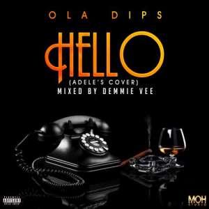 [Music] Ola Dips – Hello (Adele's Cover)