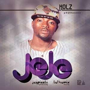 Music Premiere: Kolz [ @Oluwakolz ] - Jeje. (Prod. By Jaypizzle @Jaypizzlebeat )