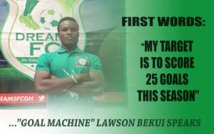 Dreams FC new signing Lawson Bekui targets 25-goal haul in debut season