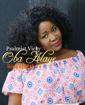 New Music : Oba Alaye - Psalmist Vicky [@Psalmistvicky]