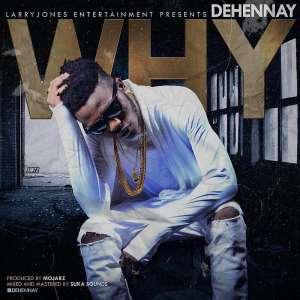 Music : Dehennay - Why (Produced By Mojarz)