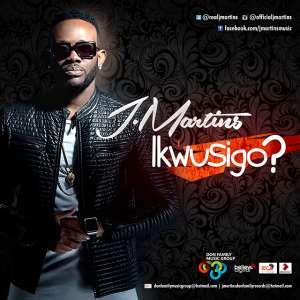 Music Premiere: J. Martins ( @Realjmartins) – Ikwusigo