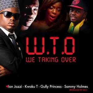 [New Music] - Ian Jazzi, Kwaku T, Gully Princess, Sammy Holmes - W.T.O