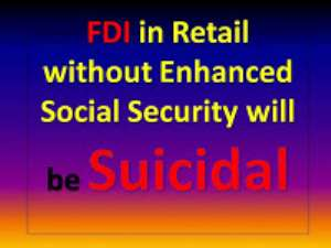 FDI in Retail without Enhanced Social Security will be Suicidal