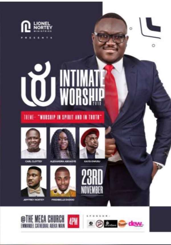 Jesus To Rep At 'Intimate Worship' — Lionel Nortey