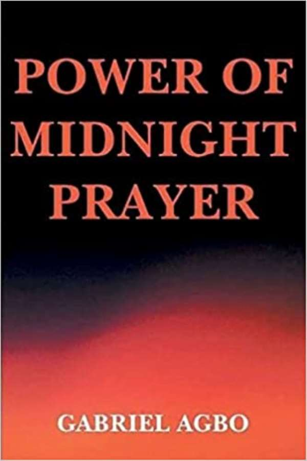 Power of Midnight Prayer (Book Review) by Gabriel Agbo
