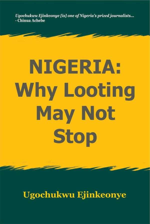 Ugochukwu Ejinkeonye's Peep Into Nigeria's Looting Culture [Book Review]