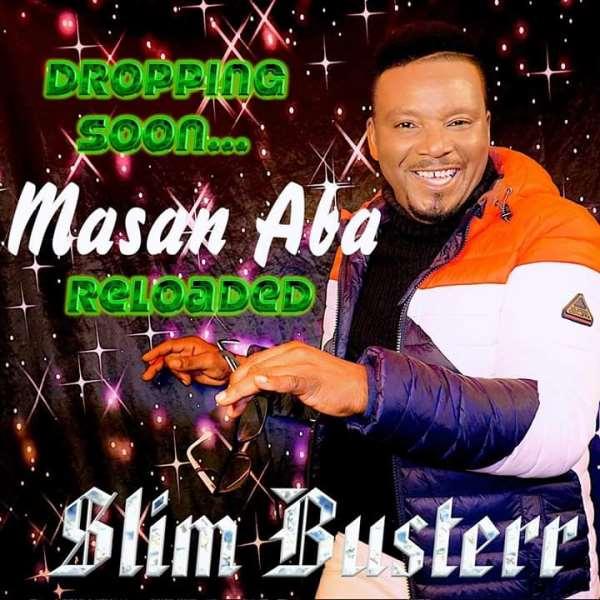 Slim Busterr Drops 'Ma San Aba' Reloaded Version