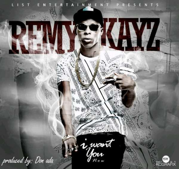 MUSIC: Remy Kayz - I Want You Now