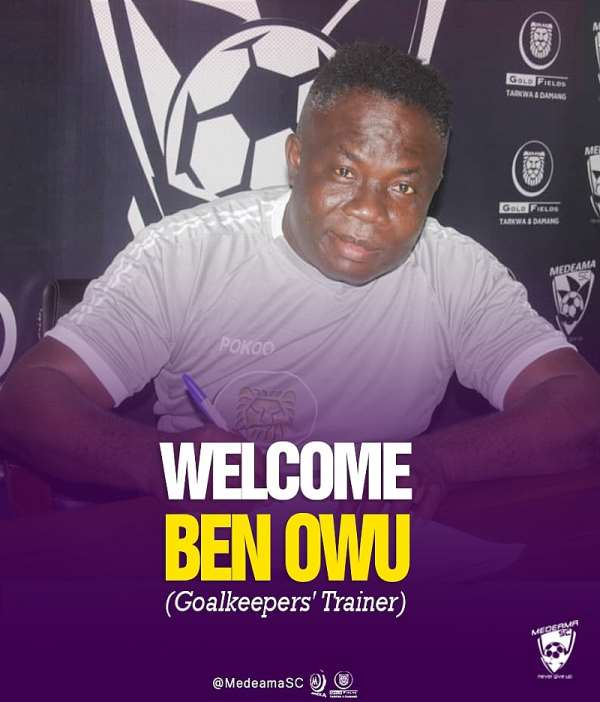 Medeama SC announces the appointment of Ben Owu as new goalkeepers' trainer