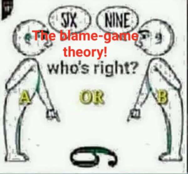 The Blame-Game Theory! Who Wins And Who Gains?