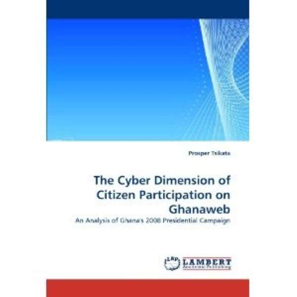 A New Book: The Cyber Dimension of Citizen Participation on Ghanaweb
