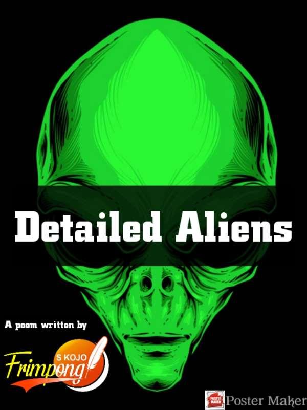 Detailed Aliens, A Poem