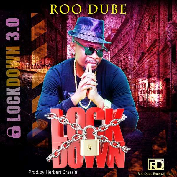 Unite or die alone — Roo Dube cautions world leaders with song titled 'Lockdown'