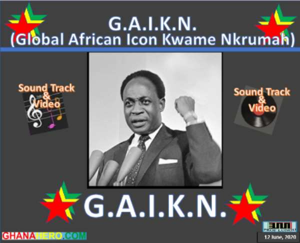 Kwame Nkrumah Music Video Released July 1, 2020, on 60th Anniversary of 1st Ghana Republic