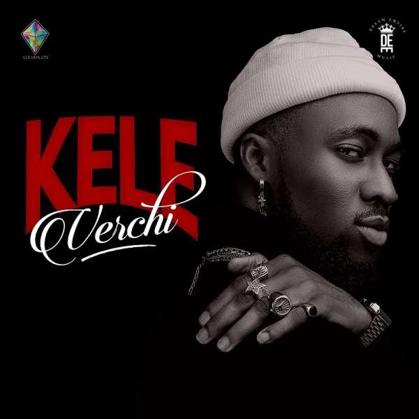 Verchi Releases Brand New Single 'Kele'