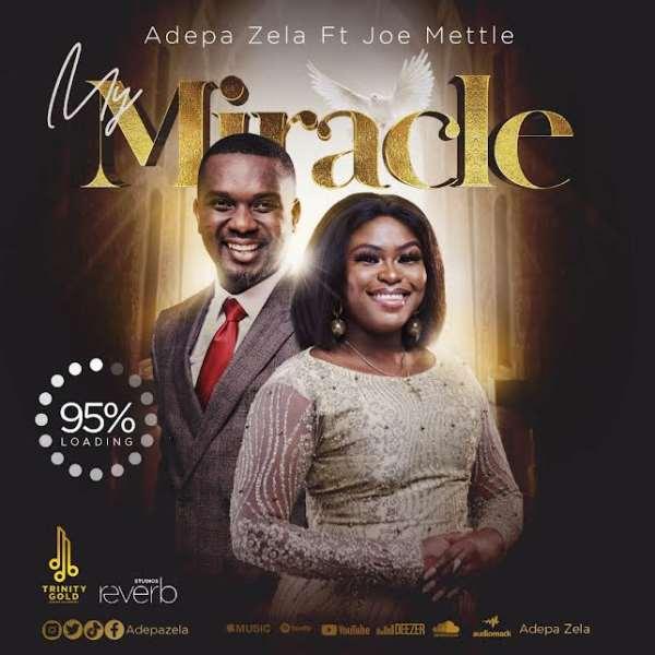 Rising MTN Hitmaker winner Adepa Zela features Joe Mettle on new single 'My Miracle'