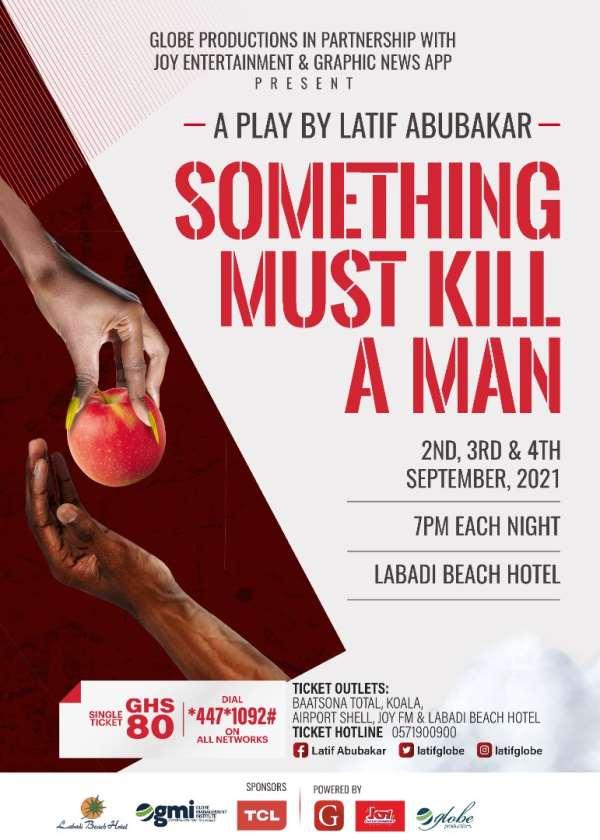 Latif Abubakar's 'Something Must Kill A Man Play' is today!