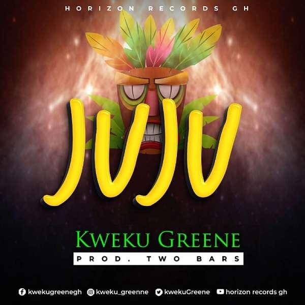 Kweku Greene Drops New Single JUJU Produced By Two Bars