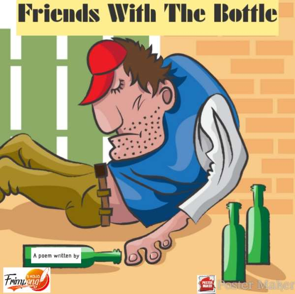 Friends With The Bottle, A Poem