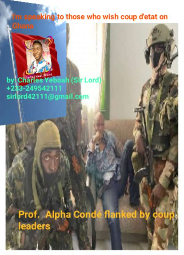 I'm speaking to those who wish coup d'état in Ghana