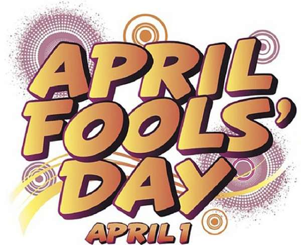 April Fool's Day Causing Havoc in Ghana, All Due to