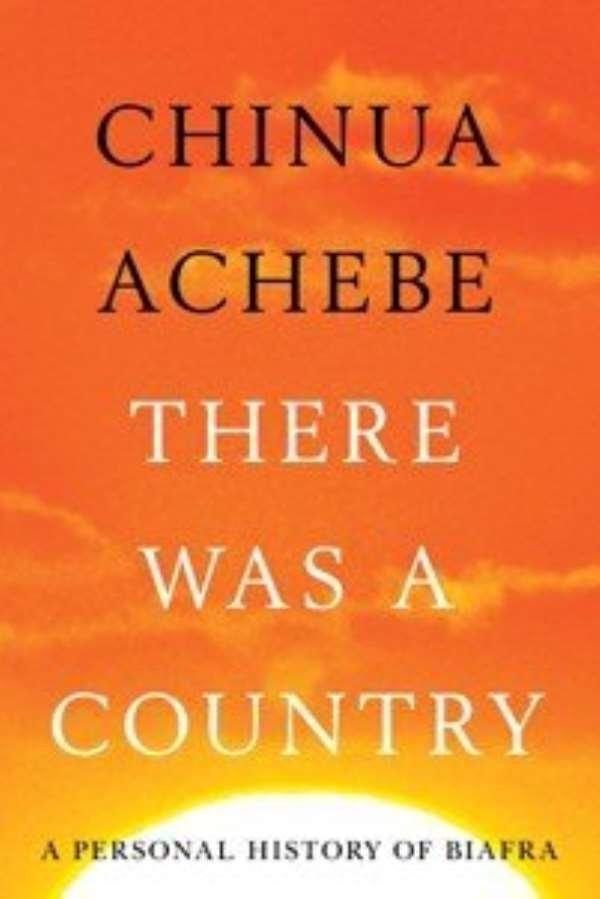 Ugochukwu Ejinkeonye Reviews Chinua Achebe's Book
