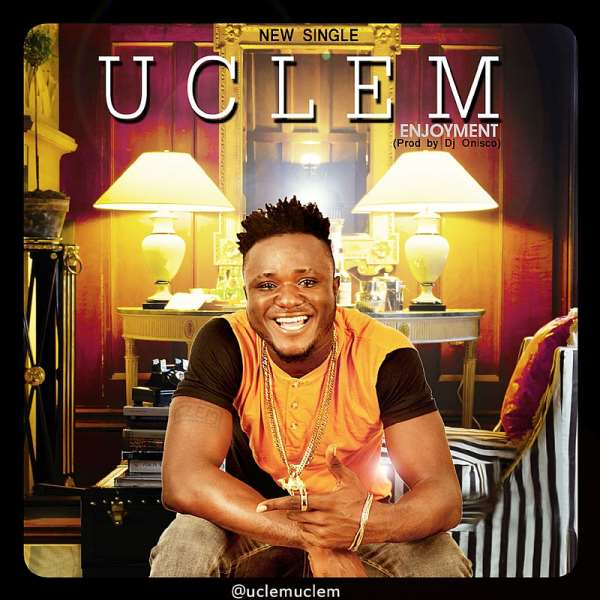 New Music :Uclem – Enjoyment @Uclemuclem
