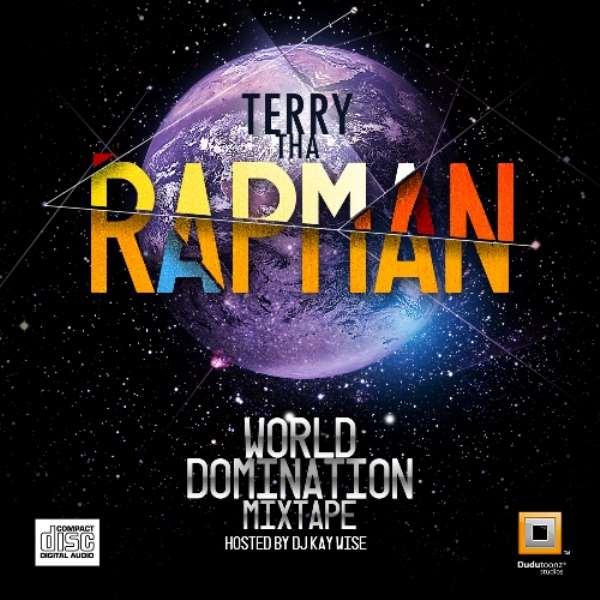 /World Domination the Mixtape by Terry tha rapman feat vector, Pherowshuz, Olamide,Boogey,DJ Kaywise et al