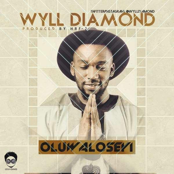 New Music Alert! Wyll Diamond Debuts With 'Oluwaloseyi'