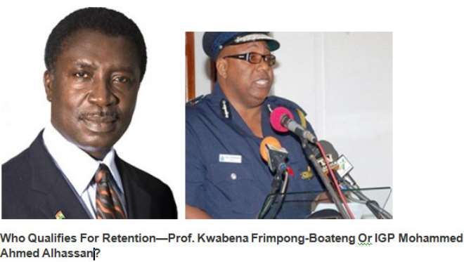 Prof. Kwabena Frimpong-Boateng Or IGP Mohammed Ahmed Alhassan?